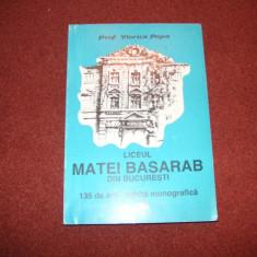 VIORICA POPA - LICEUL MATEI BASARAB DIN BUCURESTI 135 DE ANI- SCHITA MONOGRAFICA - Carte Monografie