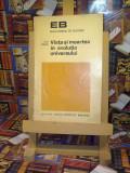 """Ion Biberi - Viata si moartea in evolutia universului """"A4674"""""""