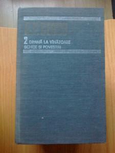 z1 DRAMA LA VANATOARE SCHITE SI POVESTIRI A.P.Cehov Opere volumul 2