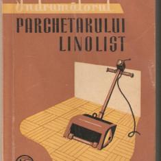 Indrumatorul parchetarului linolist - Carte amenajari interioare