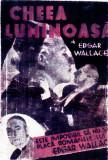 CHEIA LUMINOASA-EDGAR WALLACE