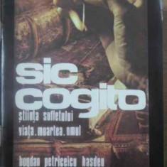 Sic Cogito Stiinta Sufletului Viata Moartea Omul - Bogdan Petriceicu Hasdeu, 389264 - Carti Budism