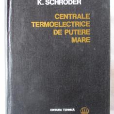 CENTRALE TERMOELECTRICE DE PUTERE MARE, Vol. III, K. Schroder, 1971. Carte noua - Carti Energetica