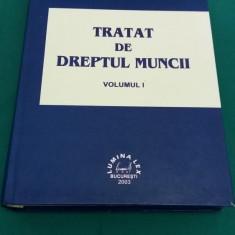 TRATAT DE DREPTUL MUNCII /VOL. I/ ION TRAIAN ŞTEFĂNESCU/ 2003 - Carte Dreptul muncii