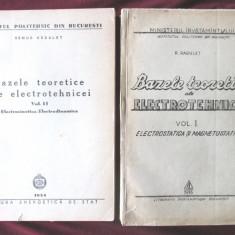 BAZELE TEORETICE ALE ELECTROTEHNICEI, Vol. I+II, R. Radulet, 1954. Litografiat - Carti Electrotehnica