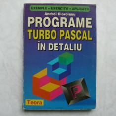 PROGRAMARE TURBO PASCAL IN DETALIU - ANDREI CIOROIANU