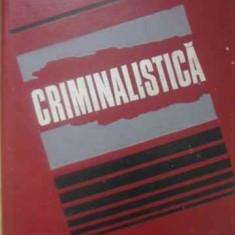 Criminalistica - Camil Suciu, 389384 - Carte Drept penal