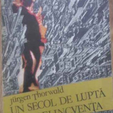 Un Secol De Lupta Cu Delicventa - Jurgen Thorwald, 389361 - Carte Drept penal