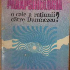Parapsihologia O Cale A Ratiunii Catre Dumnezeu? - Traian D. Stanciulescu, 389487 - Carti Budism
