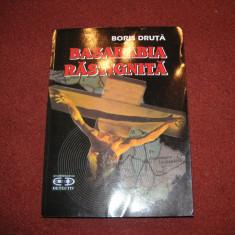 Basarabia rastignita ~ Boris Druta - Istorie
