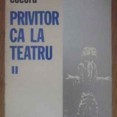 Privitor Ca La Teatru Ii (2) - Ion Cocora, 389321 - Carte Teatru