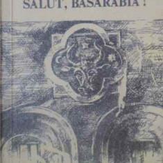 Salut, Basarabia! - Ion V. Stratescu, 389545 - Istorie