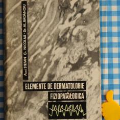 Elemente de dermatologie fiziopatologica Stefan G Nicolau Al Badanoiu - Carte Dermatologie si venerologie