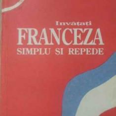 Invatati Limba Franceza Simplu Si Repede Curs Intensiv - Colectiv, 389386 - Carte in franceza