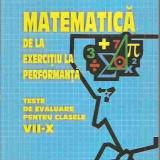 Marinela Cristina Cimpoesu - MATEMATICA DE LA EXERCITIU LA PERFORMANTA TESTE - Carte Matematica