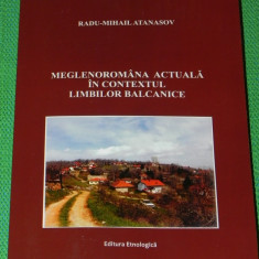 MEGLENOROMANA ACTUALA IN CONTEXTUL LIMBILOR BALCANICE - RADU MIHAIL ATANASOV