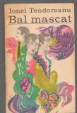C6647 IONEL TEODOREANU - BAL MASCAT