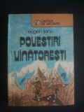 EUGEN JIANU - POVESTIRI VANATORESTI, Alta editura, 1989