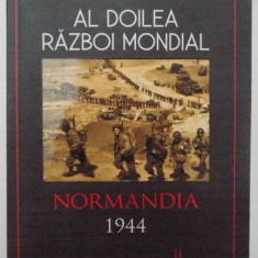 AL DOILEA RAZBOI MONDIAL, NORMANDIA, 1944 de STEPHEN BADSEY, 2015 - Istorie