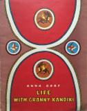 LIFE WITH GRANNY KANDIKI - Anna Garf (carte pentru copii in limba engleza)