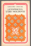 C6652 GRIGORE URECHE - LETOPISETUL TARII MOLDOVEI