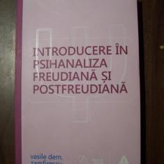 Introducere in psihanaliza freudiana si postfreudiana - Vasile Zamfirescu (2015)