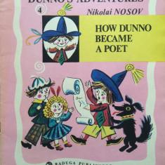 DUNNO'S ADVENTURES HOW DUNNO BECAME A POET N. Nosov (Aventurile lui Habarnam) - Carte educativa