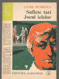 C6650 CAMIL PETRESCU - SUFLETE TARI. JOCUL IELELOR
