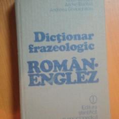 DICTIONAR FRAZEOLOGIC ROMAN-ENGLEZ de LEON LEVITCHI, ANDREI BANTAS, ANDREEA GHEORGHITOIU, Bucuresti 1981 - Carte in alte limbi straine