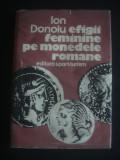 ION DONOIU - EFIGII FEMININE PE MONEDELE ROMANE, Alta editura