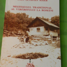 RADU MAIER - MESTESUGUL TRADITIONAL AL VARARITULUI LA ROMANI, Alta editura