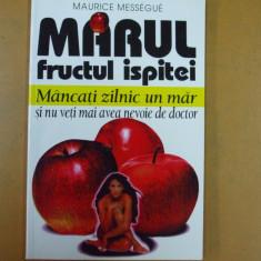 Marul fructul ispitei Maurice Messegue Bucuresti 1998 - Carte Dietoterapie