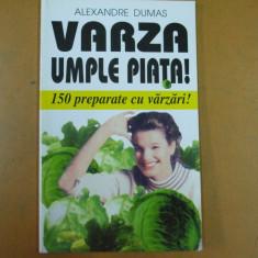 Varza umple piata Alexandre Dumas 150 preparate Bucuresti 2000 - Carte Dietoterapie