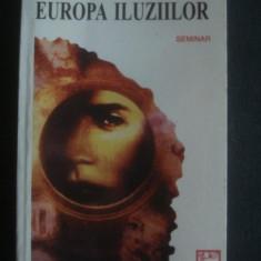 Europa iluziilor / Tony Judt - Carte Politica