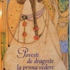 POVESTI DE DRAGOSTE LA PRIMA VEDERE de GABRIEL LIICEANU, ADRIANA BITTEL, ANA BLANDIANA, NICOLAE MANOLESCU, IOANA PARVULESCU - Roman