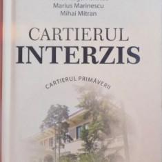CARTIERUL INTERZIS, CARTIERUL PRIMAVERII de ADRIAN EUGEN CRISTEA, MARIUS MARINESCU, MIHAI MITRAN, 2015 - Istorie