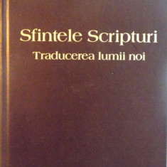 SFINTELE SCRIPTURI, TRADUCEREA LUMII NOI, 2006 - Carti Crestinism