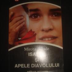 MIRCEA ELIADE - ISABEL SI APELE DIAVOLULUI - Roman, Anul publicarii: 1993