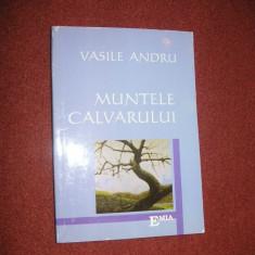 Vasile Andru - Muntele Calvarului ( cu autograful autorului ), 2003