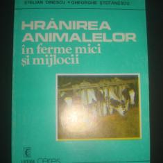 STELIAN DINESCU - HRANIREA ANIMALELOR IN FERME MICI SI MIJLOCII, Alta editura
