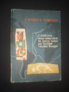 CHARLES DARWIN - CALATORIA UNUI NATURALIST IN JURUL LUMII PE BORDUL VASULUI ...