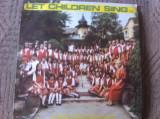 Let children sing sa cante copiii 2 disc vinyl muzica corala pentru copii lp, VINIL, electrecord