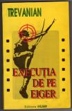 TREVANIAN EXECUTIA DE PE EIGER EDITURA OLIMP