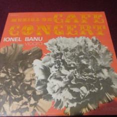 DISC VINIL IONEL BANU - MUZICA DE CAFE CONCERT - Muzica Lautareasca