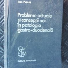 PROBLEME ACTUALE SI CONCEPTII NOI IN PATOLOGIA GASTRO DUODENALA PUSCAS - Carte Gastroenterologie