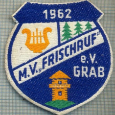 """266 -EMBLEMA -M.V.,,FRISCHAUF"""" -1962 e.V. GRAB -FORM. MUZICA-starea care se vede"""