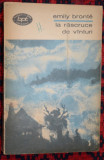 BPT 420- EMILY BRONTE - LA RASCRUCE DE VANTURI (VINTURI), Alta editura, 1969