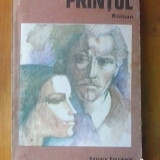 PRINTUL - Tudor Teodorescu-Braniste - Roman, Anul publicarii: 1984