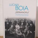 ,, GERMANOFILII''- LUCIAN BOIA - Istorie