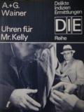 Uhren fur Mr. Kelly -A , G. Weiner